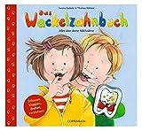 Das Wackelzahnbuch: Alles über deine Milchzähne: Alles über deine Milchzähne. Schauen, klappen, drehen,...