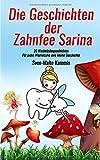 Die Geschichten der Zahnfee Sarina: 20 Wackelzahngeschichten - Für jeden Wackelzahn eine kleine Geschichte